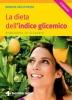La dieta dell'indice glicemico  Marion Grillparzer   Tecniche Nuove