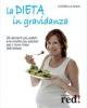 La dieta in gravidanza  Leonella Nava   Red Edizioni
