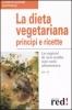La dieta vegetariana. Principi e ricette  Autori Vari   Red Edizioni