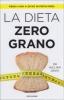 La dieta zero grano  William Davis   Mondadori