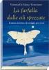 La farfalla dalle ali spezzate  Vittoria De Marco Veneziano   Erga Edizioni