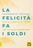 La Felicità fa i Soldi  Davide Francesco Sada Enrico Garzotto  Macro Edizioni