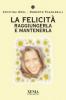 La Felicità  Cristina Orel Roberto Pagnanelli  Xenia Edizioni