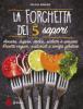 La forchetta dei 5 sapori  Felicia Sguazzi   Sonda Edizioni