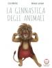 La ginnastica degli animali  Elisa Mazzoli Michela Casanica