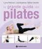 La grande guida del Pilates  Lynne Robinson Lisa Bradshaw Nathan Gardner Tecniche Nuove