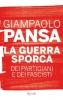 La guerra sporca dei partigiani e dei fascisti  Giampaolo Pansa   Rizzoli