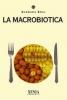 La Macrobiotica  Barbara Braj   Xenia Edizioni