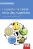 La medicina cinese nella vita quotidiana  Gail Reichstein   Red Edizioni