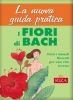 La nuova guida pratica ai fiori di Bach  Maria Fiorella Coccolo   Edizioni Riza