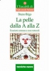 La pelle dalla A alla Z  Bruno Brigo   Tecniche Nuove
