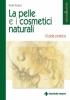 La pelle e i cosmetici naturali  Giulia Penazzi   Tecniche Nuove