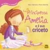 La Principessa Amelia e il suo Criceto  Aleix Cabrera Rocio Bonilla  Macro Edizioni