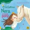 La Principessa Nora e il suo Pony  Aleix Cabrera Rocio Bonilla  Macro Edizioni