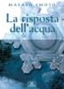 La Risposta dell'Acqua  Masaru Emoto   Edizioni Mediterranee