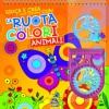 La Ruota dei Colori - Animali  Autori Vari   Macro Junior