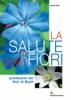 La salute con i fiori  Miria Silvi   Edizioni Mediterranee