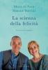La scienza della felicità  Mara Di Noia Simone Salvini  Edizioni Enea