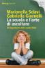 La scuola e l'arte di ascoltare  Gabriella Giornelli Marianella Sclavi  Urra Edizioni