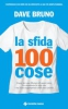 La sfida delle 100 cose  Dave Bruno   Tecniche Nuove