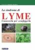 La sindrome di Lyme  Christophe Girardin Andreani   Nuova Ipsa Editore