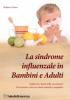 La Sindrome Influenzale in Bambini e Adulti