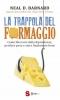 La trappola del formaggio  Neal D. Barnard   Sonda Edizioni
