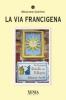 La via francigena  Massimo Centini   Xenia Edizioni
