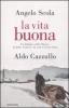 La vita buona  Angelo Scola Aldo Cazzullo  Mondadori