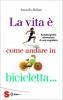La vita è come andare in bicicletta…  Antonella Bellutti   Sonda Edizioni