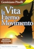 La vita eterno movimento  Geminiano Pinelli   Edizioni Sì