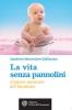 La vita senza pannolini  Sandrine Monrocher-Zaffarano   L'Età dell'Acquario Edizioni