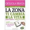 La Zona ti cambia la vita  Gigliola Braga   Sperling & Kupfer