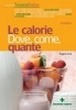Le calorie. Dove, come, quante  Angela Colli   Tecniche Nuove