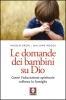 Le domande dei bambini su Dio  Anselm Grn Jan-Uwe Rogge  Lindau