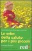 Le erbe per la salute per i più piccoli  Rosemary Gladstar   Red Edizioni