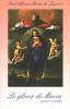 Le glorie di Maria - Parte Seconda  Alfonso Maria De Liguori   Editrice Ancilla
