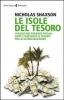 Le isole del tesoro  Nicholas Shaxson   Feltrinelli