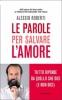 Le Parole per Salvare l'Amore  Alessio Roberti   Mondadori