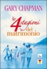 Le quattro stagioni del matrimonio  Gary Chapman   Elledici