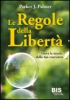 Le Regole della Libertà  Parker J. Palmer   Bis Edizioni