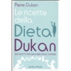 Le ricette della dieta Dukan  Pierre Dukan   Sperling &amp; Kupfer