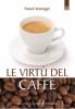 Le virtù del caffè  Franck Senninger   Edizioni il Punto d'Incontro