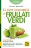 Le Virtù Terapeutiche dei Frullati Verdi  Victoria Boutenko   Macro Edizioni