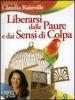 Liberarsi dalle Paure e dai Sensi di Colpa + 2CD  Claudia Rainville   Edizioni Sì