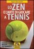 Lo Zen e l'Arte di Giocare a Tennis  Agam Bernardini   Macro Edizioni