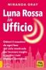 Luna Rossa in Ufficio  Miranda Gray   Macro Edizioni