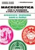 Macrobiotica per il Bambino e per la Famiglia  Aveline Kushi Michio Kushi  Edizioni Mediterranee