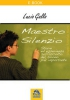 Maestro Silenzio (ebook)  Lucio Gallo   Macro Edizioni