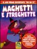 Maghetti e Streghette (Copertina rovinata)  Autori Vari   Macro Junior